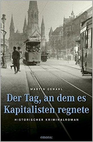 """""""Der Tag, an dem es Kapitalisten regnete"""" von Martin Genahl"""