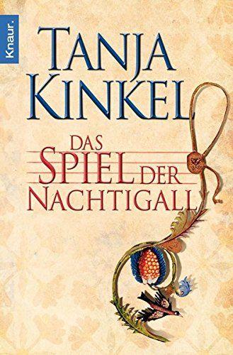 Das Spiel der Nachtigall von Tanja Kinkel